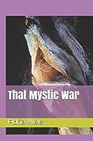 That Mystic War
