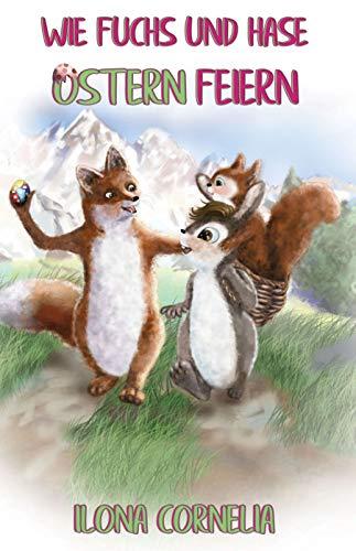 Wie Fuchs und Hase Ostern feiern