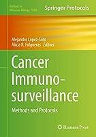 Cancer Immunosurveillance: Methods and Protocols (Methods in Molecular Biology (1884))
