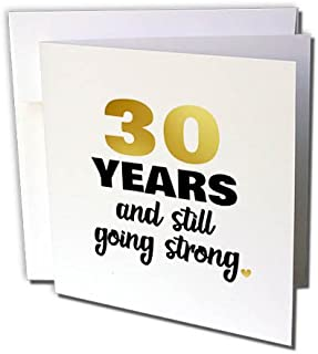 3dRose 30 Years Still Going Strong Thirtieth 30th Wedding Anniversary Gift Greeting Card (gc_274373_5)