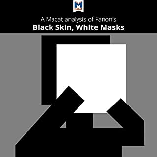 A Macat Analysis of Frantz Fanon's Black Skin, White Masks audiobook cover art