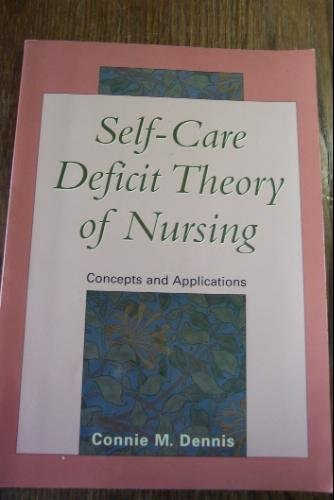 Self-Care Deficit Theory of Nursing: Concepts and Applications