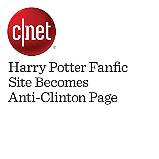 『Harry Potter Fanfic Site Becomes Anti-Clinton Page』のカバーアート