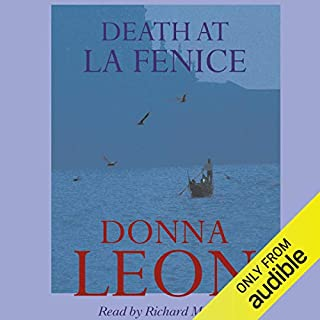Death at La Fenice                   By:                                                                                                                                 Donna Leon                               Narrated by:                                                                                                                                 Richard Morant                      Length: 8 hrs and 20 mins     157 ratings     Overall 4.3