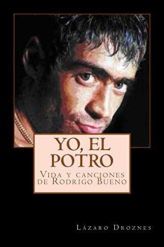 YO, EL POTRO: Vida y canciones de Rodrigo Bueno (Biodramas de famosos nº 2)