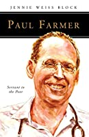 Paul Farmer: Servant to the Poor (People of God: Remarkable Lives, Heroes of Faith)