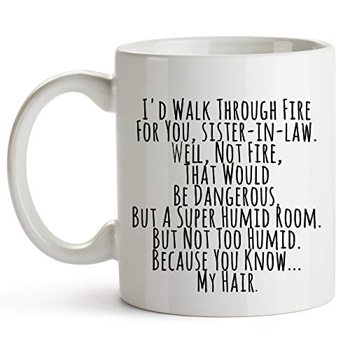 YouNique Designs I'd Walk Through Fire for You Sister in Law Coffee Mug, 11 Ounces, Funny Future Sister-in-law Cup