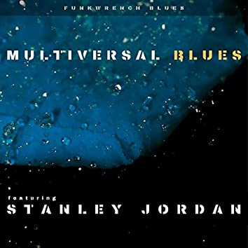 Multiversal Blues (feat. Stanley Jordan)