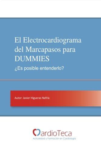 El Electrocardiograma del Marcapasos para DUMMIES. ¿Es posible entenderlo?: Guía sencilla para mé