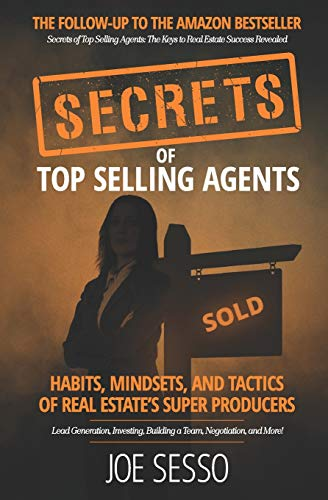 Secrets Of Top Selling Agents: Habits, Mindsets, and Tactics of Real Estate's Super Producers