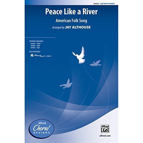 Peace Like a River - American Folk Song / arr. Jay Althouse - Choral Octavo - SAB