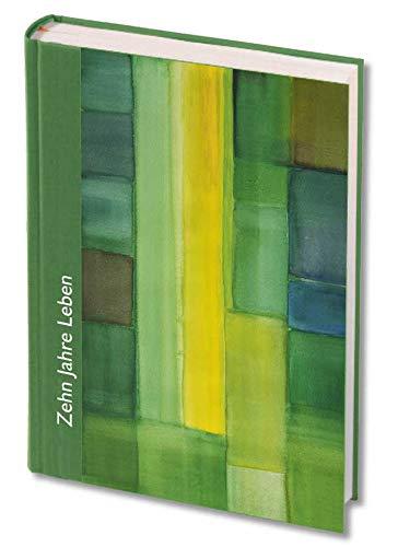Zehn Jahre Leben - grün: Das Tag-für-Tag-Buch mit Kalenderseiten für jeden Tag (WegBegleiter)