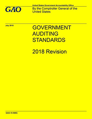 """GAO """"Yellow Book"""" Government Auditing Standards 2018 Revision"""