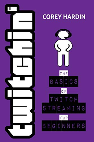 Twitchin': The Basics of Twitch Streaming for Beginners
