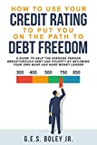 How To Use Your Credit Rating To Put You On The Path To Debt Freedom: A Guide to help the Average Person Breakthrough Debt and Poverty by becoming your own Bank and Hard Money Lender (English Edition)