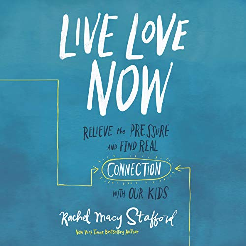 Live Love Now Audiobook By Rachel Macy Stafford cover art