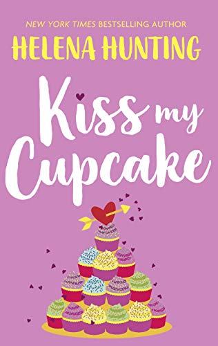 Kiss My Cupcake: a delicious summer romcom from the bestselling author of <i>Meet Cute</i> (English Edition)