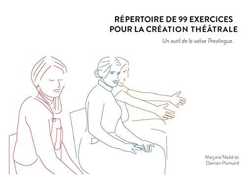 Répertoire de 99 exercices pour la création théâtrale: Un outil de la valise Thealingua