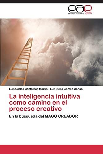 La inteligencia intuitiva como camino en el proceso creativo