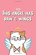 This Angel Has Paw and Wings: Cute Notebook Novelty Dog Themed Gift for Women Who Have A Loss Of Beloved Cat ~ Blank Lined Journal to Write In Ideas (6
