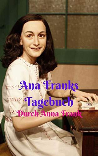 Ana Franks Tagebuch: Das Mädchen, das zählt, der Holocaust lebte während des Zweiten Weltkriegs.