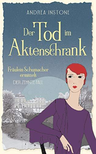 Der Tod im Aktenschrank (Fräulein Schumacher ermittelt 10)