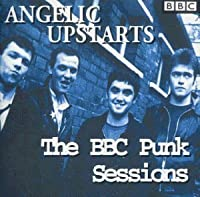 The BBC Punk Sessions by Angelic Upstarts