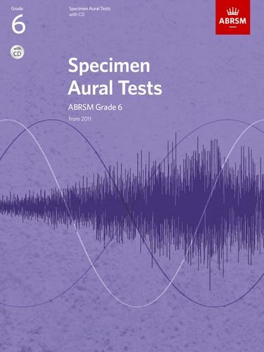 Specimen Aural Tests, Grade 6 with CD: new edition from 2011 (Specimen Aural Tests (ABRSM))
