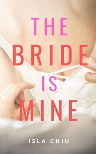 The Bride is Mine: 4 Stories (English Edition)