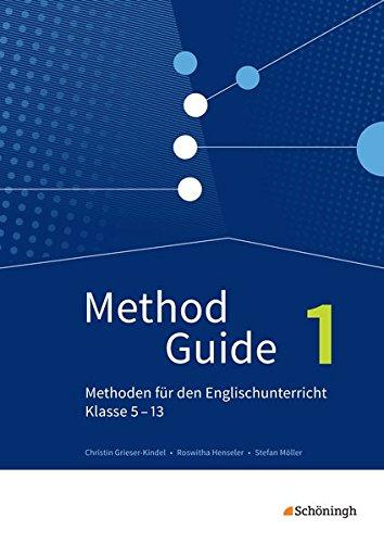 Method Guide - Methoden für den Englischunterricht - Klassen 5 - 13 - Neubearbeitung: Band 1
