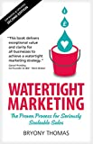Watertight Marketing: The proven process for seriously scalable sales