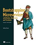 Bootstrapping Microservices with Docker, Kubernetes, and Terraform: A Project-Based Guide