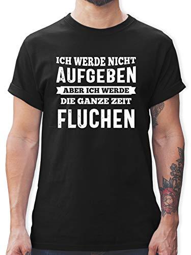 Laufsport - Ich werde Nicht aufgeben, Aber ich werde die ganze Zeit fluchen - L - Schwarz - Statement Tshirt Herren - L190 - Tshirt Herren und Männer T-Shirts