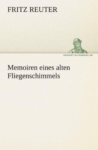 Memoiren eines alten Fliegenschimmels (TREDITION CLASSICS)