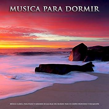 Musica para dormir:Música clásica para piano y sonidos de las olas del océano para un sueño profundo y relajación