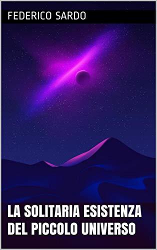 La solitaria esistenza del piccolo universo