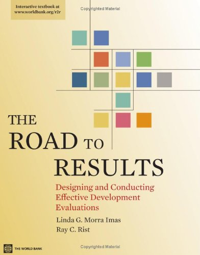 The Road to Results: Designing and Conducting Effective Development Evaluations (World Bank Training)