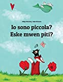 Io sono piccola? Eske mwen piti?: Libro illustrato per bambini: italiano-creolo haitiano (Edizione bilingue)