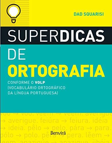 Superdicas de ortografia: Conforme o VOLP (Vocabulário Ortográfico da Língua Portuguesa)