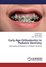Early-Age Orthodontics In Pediatric Dentistry: Interceptive Orthodontics In Pediatric Dentistry