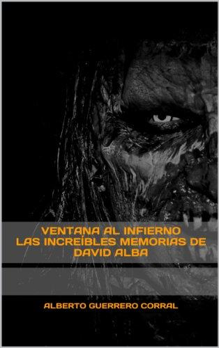 Ventana al infierno - Las increíbles memorias de David Alba: (Relatos zombis)