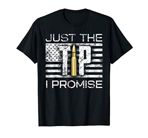 Funny Just The Tip I Promise Gun Lover Graphic Design T-Shirt