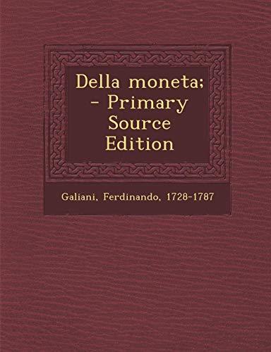 Della Moneta; - Primary Source Edition