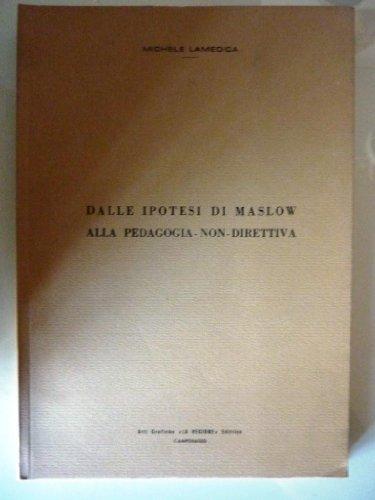DALLE IPOTESI DI MASLOW ALLA PEDAGOGIA NON DIRETTIVA