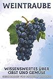 Weintraube: Wissenswertes über Obst und Gemüse #49