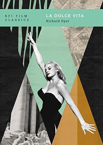 La dolce vita (BFI Film Classics)