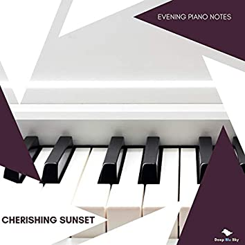 Cherishing Sunset - Evening Piano Notes