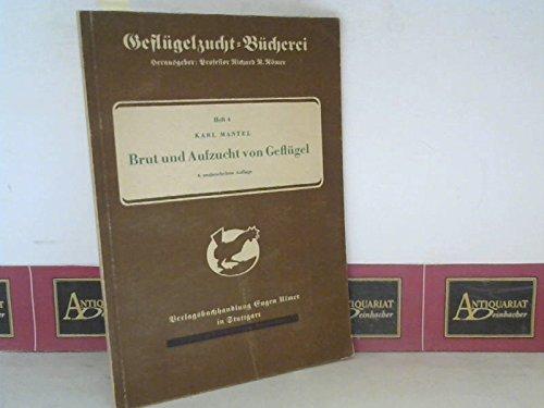 Brut und Aufzucht von Geflügel. (= Geflügelzucht-Bücherei, Band 4).