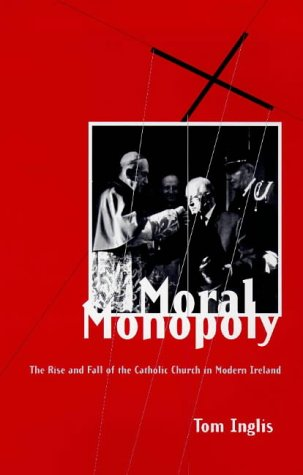 MORAL MONOPOLY RISE & FALL OF: Rise and Fall of the