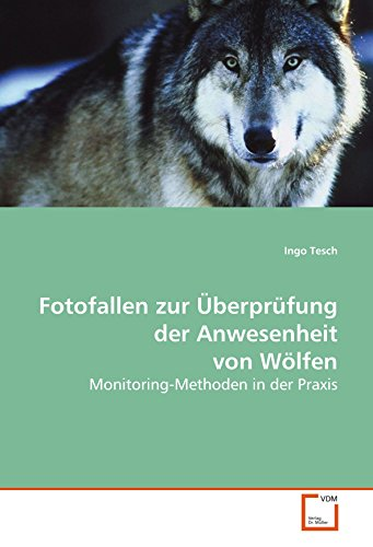Fotofallen zur Überprüfung der Anwesenheit von Wölfen: Monitoring-Methoden in der Praxis